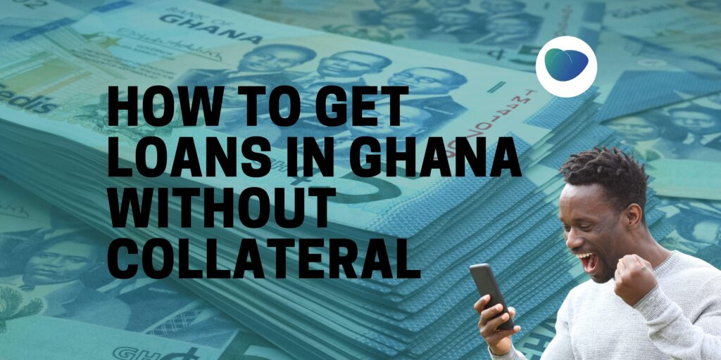 how to get loans in ghana without collateral